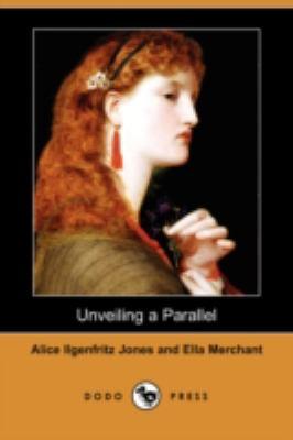 Unveiling a Parallel (Dodo Press)