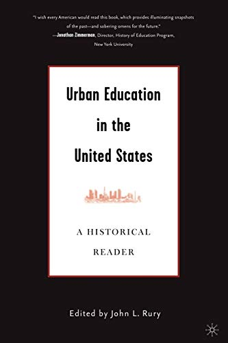 Urban Education in the United States: A Historical Reader 9781403967787