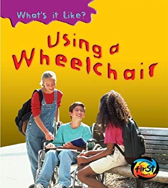 Using a Wheelchair 9781403458537