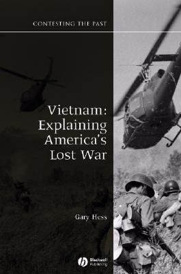 Vietnam: Explaining America's Lost War 9781405125284