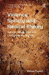 Violence, Society and Radical Theory: Bataille, Baudrillard and Contemporary Society 21307138