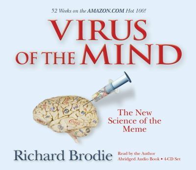 Virus of the Mind: The New Science of the Meme 9781401927226