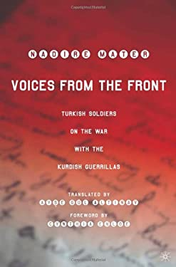 Voices from the Front: Turkish Soldiers on the War with the Kurdish Guerrillas 9781403961204