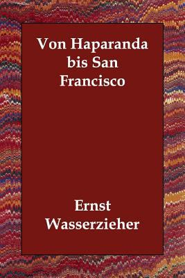 Von Haparanda Bis San Francisco 9781406832563