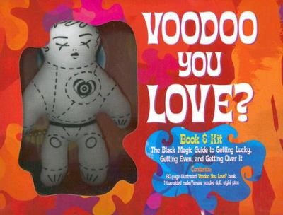 Voodoo You Love? Book & Kit [With Voodoo DollWith 8 Pins] 9781402740053