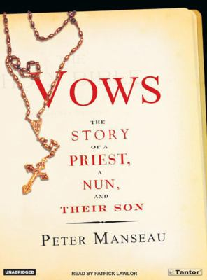 Vows: The Story of a Priest, a Nun, and Their Son 9781400151974