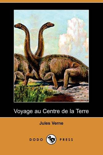 Voyage Au Centre de La Terre (Dodo Press) 9781409925323