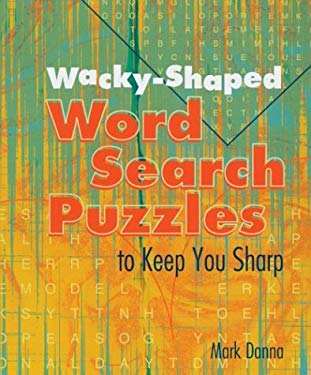 Wacky-Shaped Word Search Puzzles to Keep You Sharp 9781402706585