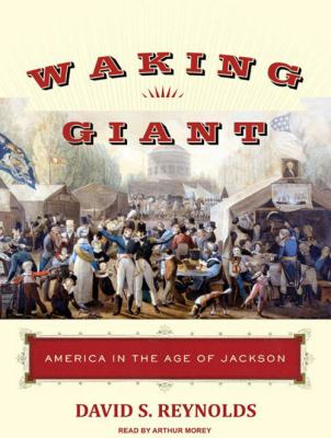Waking Giant: America in the Age of Jackson 9781400159734
