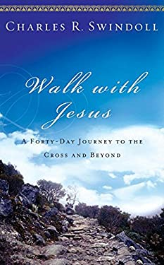 Walk with Jesus: A Journey to the Cross and Beyond 9781400202478