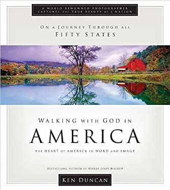 Walking with God in America: The Heart of America in Word and Image 9781404105133