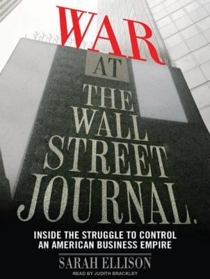 War at the Wall Street Journal: Inside the Struggle to Control an American Business Empire 9781400116928