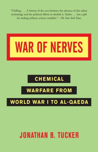 War of Nerves: Chemical Warfare from World War I to Al-Qaeda 9781400032334