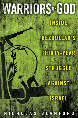 Warriors of God: Inside Hezbollah's Thirty-Year Struggle Against Israel 9781400068364