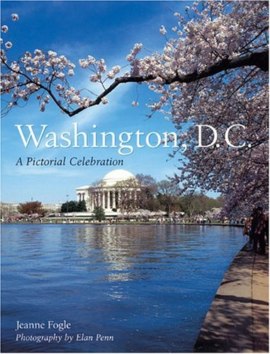 Washington, D.C.: A Pictorial Celebration 9781402715273