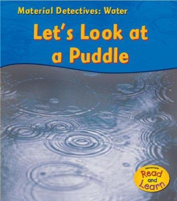 Water: Let's Look at a Puddle 9781403476760