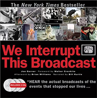 We Interrupt This Broadcast with 3 CDs: The Events That Stopped Our Lives...from the Hindenburg Explosion to the Virginia Tech Shooting [With 3 Audio 9781402213199