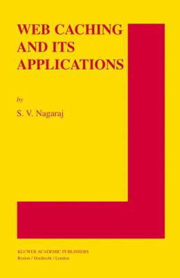 Web Caching and Its Applications 9781402080494
