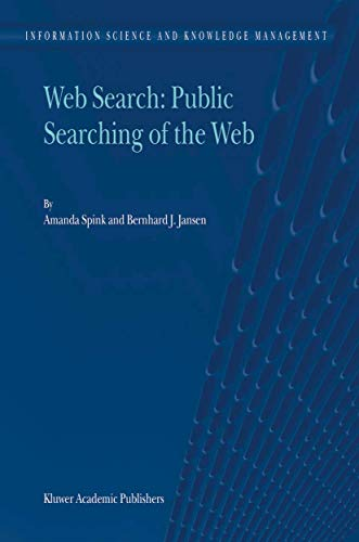 Web Search: Public Searching of the Web 9781402022685