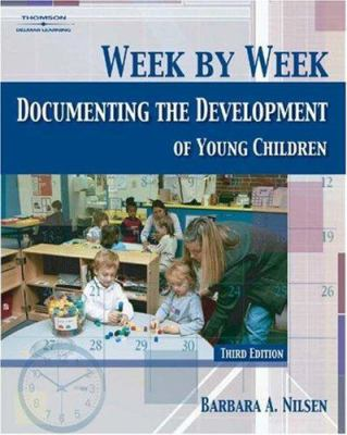 Week by Week: Documenting the Development of Young Children 9781401870928