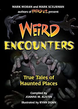 Weird Encounters: True Tales of Haunted Places 9781402754616