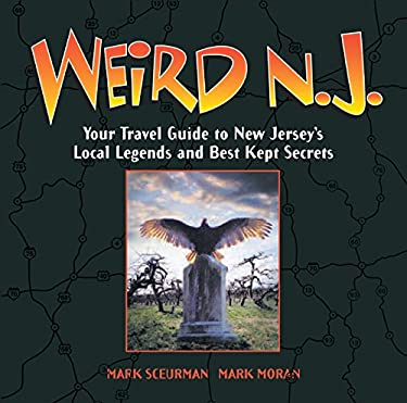 Weird N.J.: Your Travel Guide to New Jersey's Local Legends and Best Kept Secrets 9781402766855