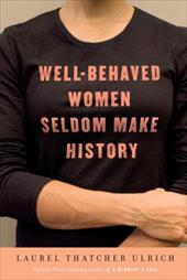 Well-Behaved Women Seldom Make History 6022288