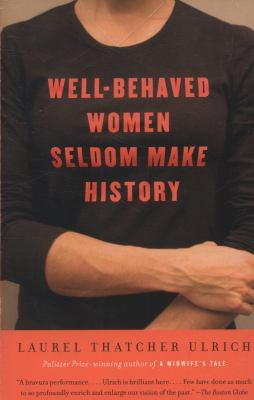 Well-Behaved Women Seldom Make History 9781400075270
