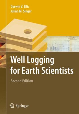 Well Logging for Earth Scientists 9781402037382