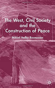 The West, Civil Society and the Construction of Peace 9781403917140