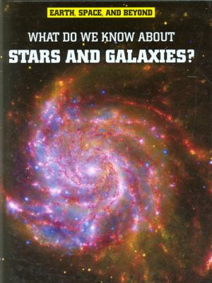 What Do We Know about Stars and Galaxies? 9781406226287