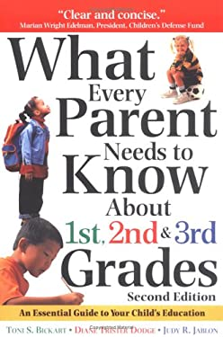 What Every Parent Needs to Know about the 1st, 2nd & 3rd Grades S: An Essential Guide to Your Child's Education