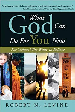 What God Can Do for You Now: For Seekers Who Want to Believe 9781402209574