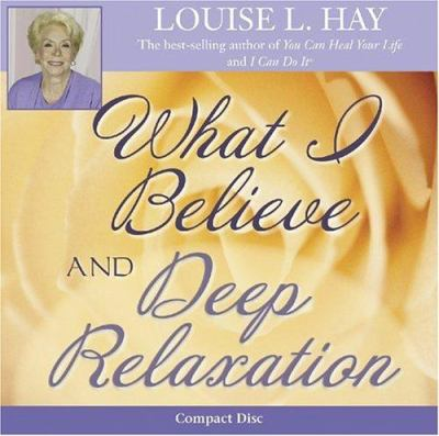 What I Believe and Deep Relaxation 9781401904296