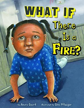 What If There Is a Fire? 9781404866850