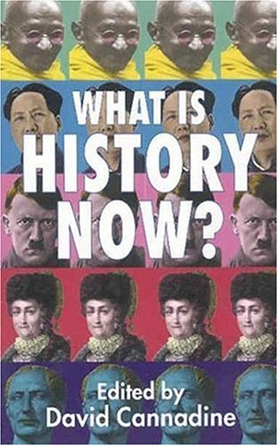 What Is History Now? 9781403933362