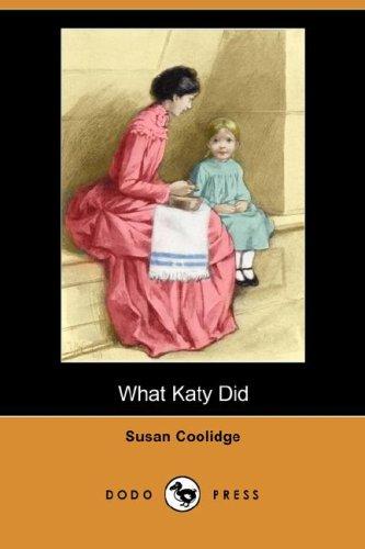 What Katy Did (Dodo Press) 9781406515275