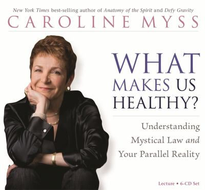 What Makes Us Healthy?: Understanding Mystical Law and Your Parallel Reality 9781401940119