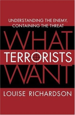 What Terrorists Want: Understanding the Enemy, Containing the Threat 9781400064816