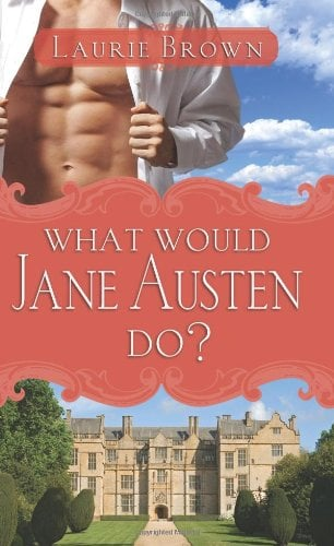What Would Jane Austen Do? 9781402218316