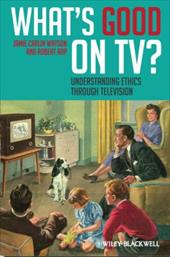 What's Good on TV: Understanding Ethics Through Television