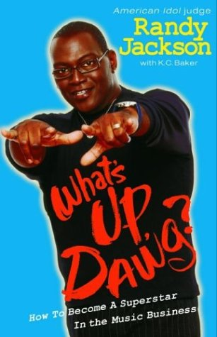 What's Up Dawg?: How to Become a Superstar in the Music Business 9781401307745