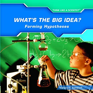 What's the Big Idea?: Forming Hypotheses 9781404234826