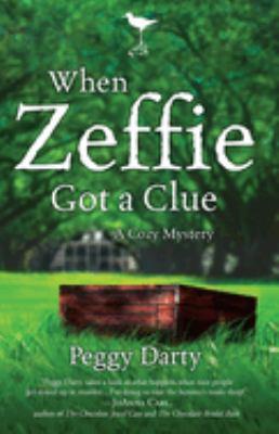 When Zeffie Got a Clue: A Cozy Mystery 9781400073337