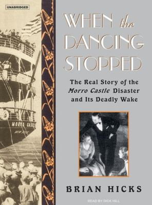 When the Dancing Stopped: The Real Story of the Morro Castle Disaster and Its Deadly Wake 9781400133277
