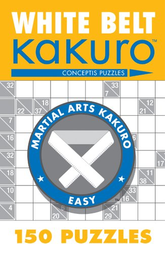 White Belt Kakuro: 150 Puzzles 9781402739330