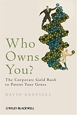 Who Owns You: The Corporate Gold Rush to Patent Your Genes 9781405187305