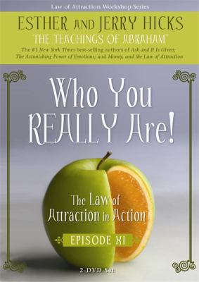 Who You Really Are!: The Law of Attraction in Action, Episode XI 9781401926434