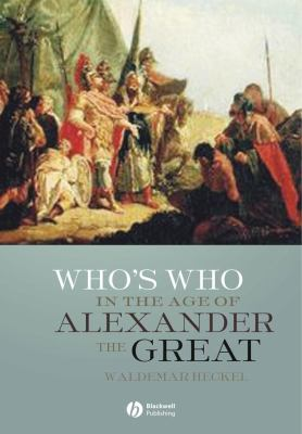 Who's Who in Age of Alexander the Great: Prosopography of Alexander's Empire