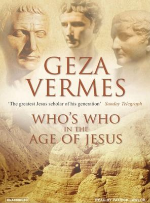 Who's Who in the Age of Jesus 9781400102945
